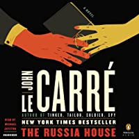 The Russia House (       UNABRIDGED) by John le Carré Narrated by Michael Jayston