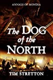 The Dog of the North (Annals of Mondia)