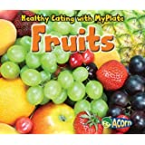 Fruits (Healthy Eating with MyPlate)