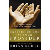 Experience God as Your Provider: Finding Financial Stability in Unstable Times ~ Brian Kluth