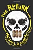 The Return: A Novel (0805091297) by Gruber, Michael