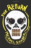 The Return: A Novel (0805091297) by Gruber, Michael