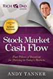 img - for The Stock Market Cash Flow: Four Pillars of Investing for Thriving in Today's Markets (Rich Dad Advisors) book / textbook / text book