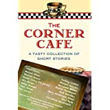 The Corner Cafe: A Tasty Collection of Short Stories (BBT Cafe Authors)