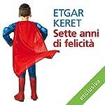 Sette anni di felicità | Etgar Keret