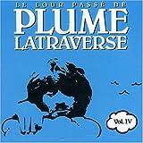 Le Lour Passe de Plume Latraverse, vol.IVby Plume Latraverse
