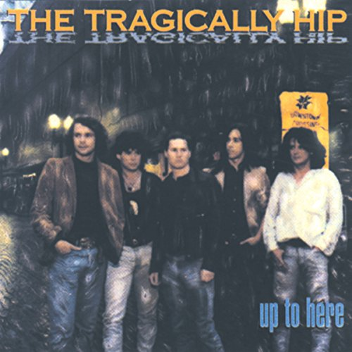 The Tragically Hip - Up To Here [LP]