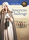 img - for American Challenge: Revolution, A New Nation, and Westward Expansion (Sisters in Time) book / textbook / text book