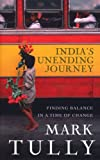 Mark Tully India's Unending Journey: Finding Balance in a Time of Change