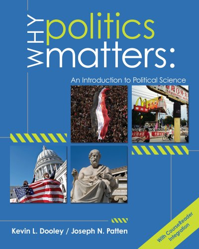 Why Politics Matters: An Introduction to Political...