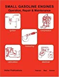 img - for Small Gasoline Engines: Operation, Repair and Maintenance by Harry Hoerner (1992-06-01) book / textbook / text book