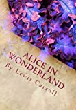 Lewis Carroll Alice in Wonderland by Lewis Carroll