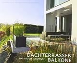 Dachterrassen und Balkone: Das grosse Ideenbuch