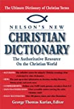 img - for Nelson's Dictionary of Christianity: The Authoritative Resource on the Christian World book / textbook / text book