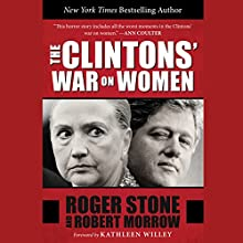The Clintons' War on Women (       UNABRIDGED) by Roger Sotne, Robert Morrow Narrated by To Be Announced