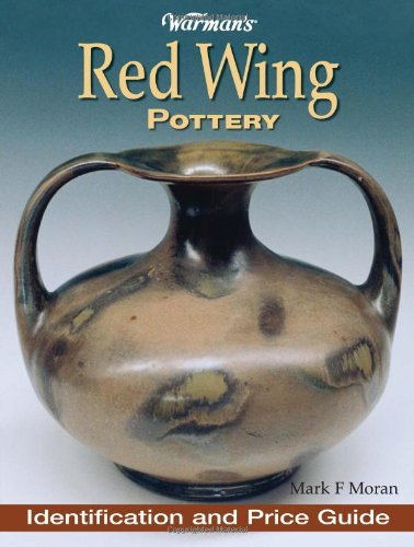 Warman's Red Wing Pottery: Identification and Price Guide