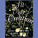 All Over Creation (       UNABRIDGED) by Ruth Ozeki Narrated by Anna Fields