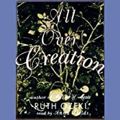 All Over Creation | [Ruth Ozeki]