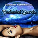 Enchanted Secrets: Witches of Bayport, Book 1 (       UNABRIDGED) by Kristen Middleton Narrated by Elizabeth Meadows