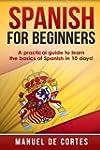 Spanish For Beginners: A Practical Gu...