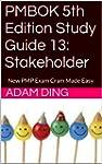 PMBOK 5th Edition Study Guide 13: Sta...
