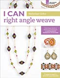 www.payane.ir - I Can Right Angle Weave: From Basic Stitch to Advanced Techniques, a Comprehensive Workbook for Beaders (I Can Series)