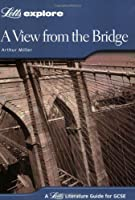 A View from the Bridge (Letts Explore GCSE Text Guides)