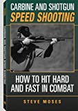 img - for Carbine and Shotgun Speed Shooting: How to Hit Hard and Fast in Combat book / textbook / text book