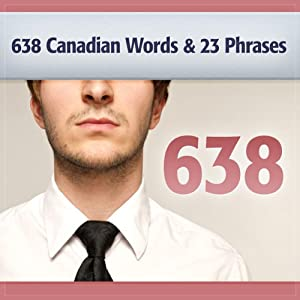 638 Canadian Words & 23 Phrases to Sound Smarter Audiobook