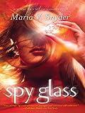 Spy Glass (The Glass Series)