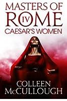 Caesar's Women (Masters of Rome Book 4)