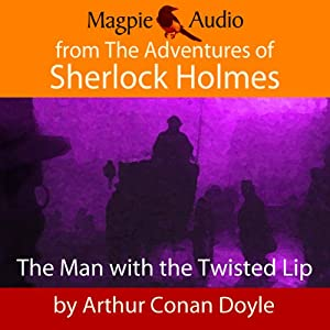 The Man With the Twisted Lip | [Arthur Conan Doyle]