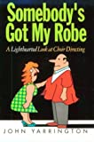 img - for Somebodys Got My Robe by John Yarrington (1997-08-01) book / textbook / text book