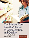 The Primary Care Provider&#39;s Guide to Compensation and Quality