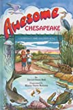 img - for Awesome Chesapeake: A Kid's Guide to the Bay book / textbook / text book