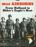 The 101st Airborne from Holland to Hitler's Eagle's Nest: From Holland to Hitler's Eagle's Nest Photographic History