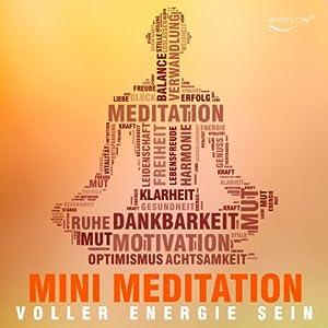 Voller Energie sein mit Mini Meditation Hörbuch