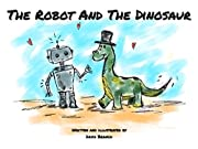 The Robot and the Dinosaur