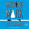 Missing Mark (       UNABRIDGED) by Julie Kramer Narrated by Bernadette Dunne