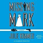 Missing Mark   Julie Kramer