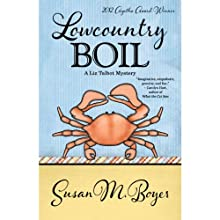 Lowcountry Boil: A Liz Talbot Mystery (       UNABRIDGED) by Susan M. Boyer Narrated by Loretta Rawlins