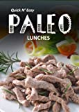 Paleo Lunches (Quick N Easy Paleo Book 2)