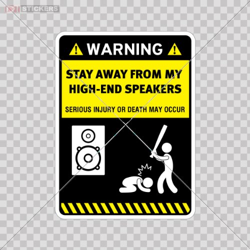 Humor Decal Sticker High_ End Speakers Warning Danger Car Window Wall Art Decor Doors Helmet Roommates Motorcycle Note Book Garage Size: 4 X 3 Inches Vinyl Color Print