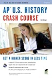 AP U.S. History Crash Course (REA: The Test Prep AP Teachers Recommend) (0738608130) by Krieger, Larry