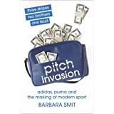 Pitch Invasion: Adidas & the Making of Modern Sportby Barbara Smit