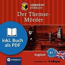 The Thames Murderer (Compact Lernkrimi Hörbuch): Englisch Niveau B1 - inkl. Begleitbuch als PDF (       ungekürzt) von Anne Ellsworth Gesprochen von: Oliver Grice