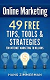 Online Marketing: 49 Online Marketing Tips, Online Marketing Tools & Online Marketing Strategies for Internet Marketing to Millions! (Online Marketing, ... Website Marketing) (English Edition)