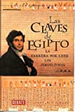 Las Claves De Egipto/ The Keys of Egypt (Spanish Edition) (8483063638) by Adkins, Lesley