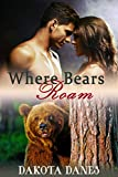 Where Bears Roam (BBW Werebear Pack Alpha BDSM Menage Erotica)