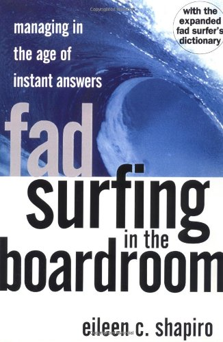 Sale alerts for Basic Books Fad Surfing In The Boardroom: Managing In The Age Of Instant Answers - Covvet